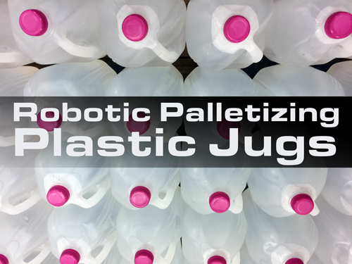 Robotic Plastic Jug Palletizing